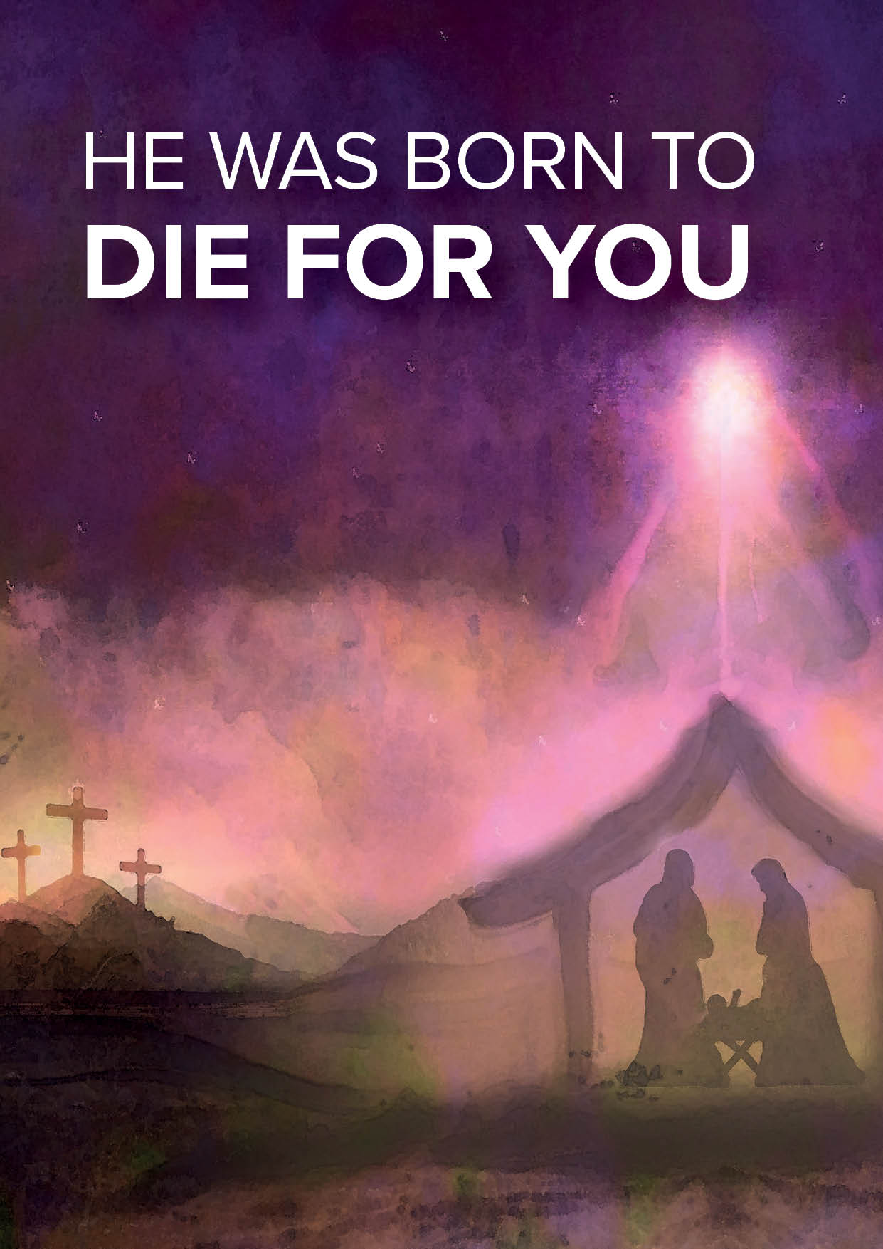 He Was Born To Die For You (25 Pack)