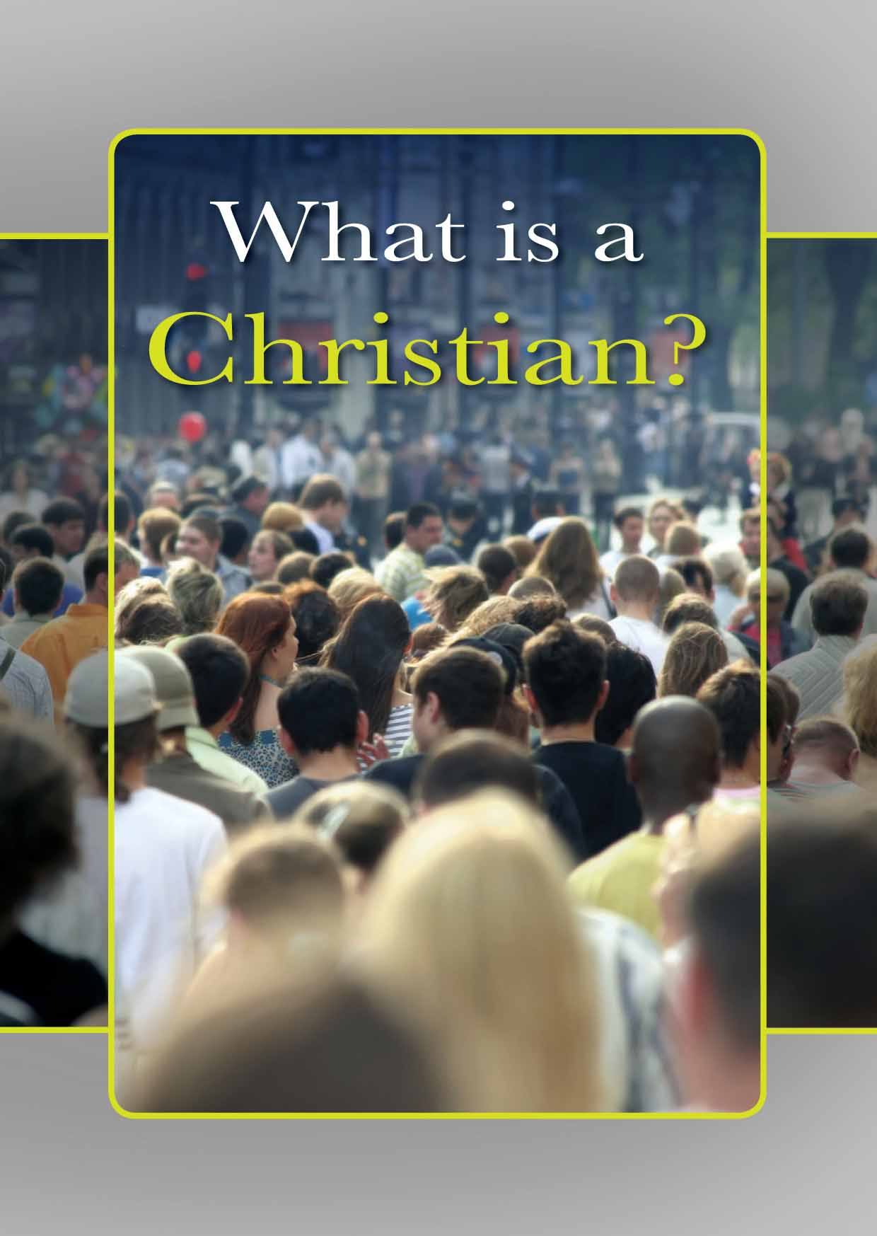 What is A Christian? (25 Pack)